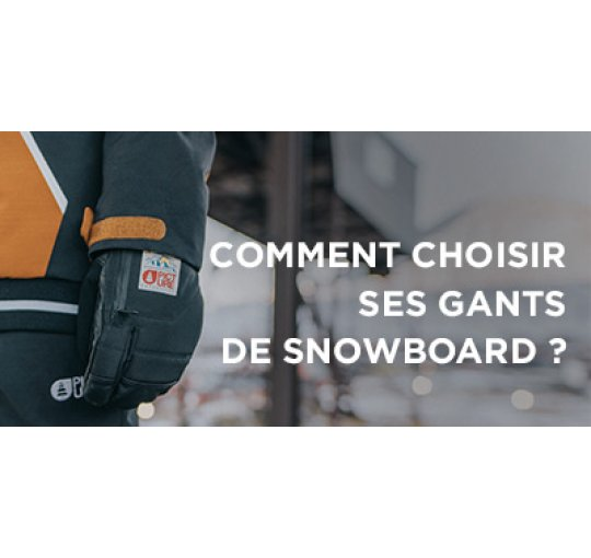 guide choix equipements snowboard